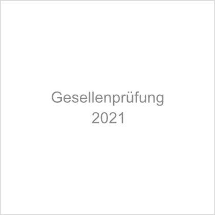 Gesellenprüfung 2021